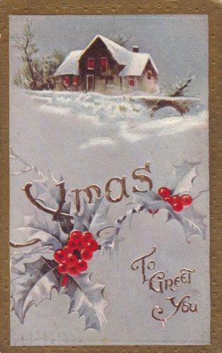 Xmas to Greet You Vintage Christmas Postcard 1909