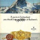 ROLEX - 1985 - WHEN YOU ARE IN SWITZERLAND BUY A ROLEX AT BUCHERERS PRINT AD