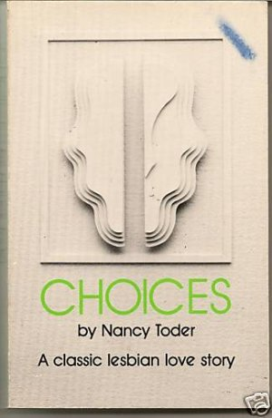 CHOICES By Nancy Toder Lesbian romance Love Story BOOK
