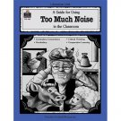 A Guide for Using Too Much Noise in the Classroom BOOK by Sandy Pellow