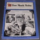 TOO MUCH NOISE BOOK Ann McGovern, Sandy Pellow Teacher Created Materials Inc. Curriculum, Vocabulary
