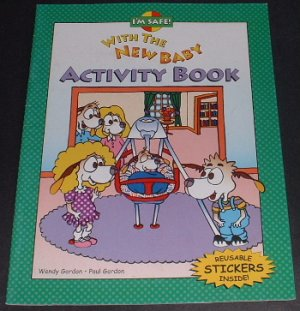 NEW I'm Safe! With the New Baby ACTIVITY BOOK Wendy Gordon FUN Picture Children Coloring, Sticker