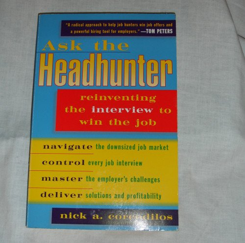 Ask the Headhunter by Nick A. Corcodilos   paperback  - job hunting help