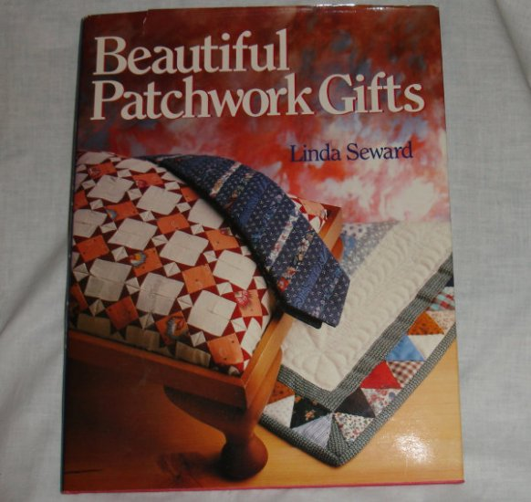 Beautiful Patchwork Gifts, by Linda Seward -  hardcover craft book
