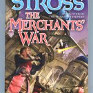 Charles Stross THE MERCHANTS WAR Merchant Princes 4 First Printing