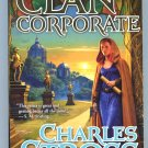 Charles Stross THE CLAN CORPORATE Merchant Princes 3 First Printing