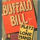 Buffalo Bill Plays a Lone Hand Buck Wilson Whitman BLB 1194