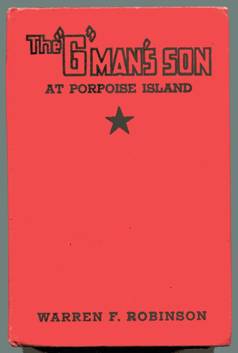 THE G-MAN�S SON AT PORPOISE ISLAND Warren F Robinson Goldsmith 1937