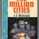 THE MILLION CITIES J T McIntosh Virgil Finlay First Printing Pyramid F898