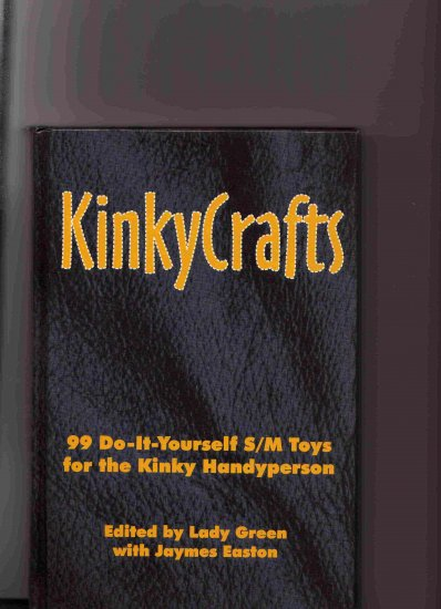 Kinky Crafts Second Edition 1998 -Greenery Press