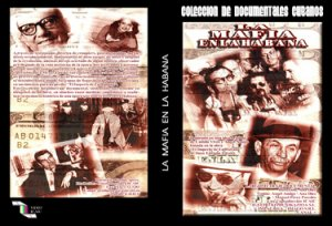 The Mafia in Havana-Cuban DVDs and movies-Free S&H Worldwide.
