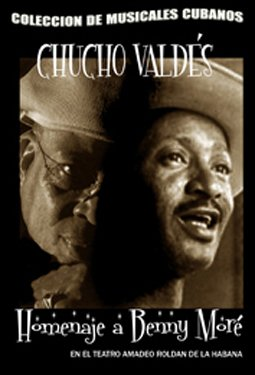 Chucho Valdes in Concert (Homage to Benny More). (2001) (55 minutes)Free S&H Worldwide..
