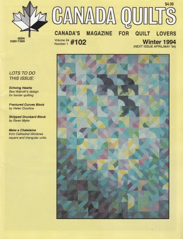 CANADA QUILTS WINTER 1994 *FRACTURED CURVES *STRIPPED DRUNKARD BLOCK CHATELAINE