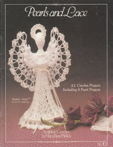 PEARLS & LACE 21 CROCHET PROJECTS INCLUDES 8 PEARL 1985 STELLA-MARIE CHRISTMAS