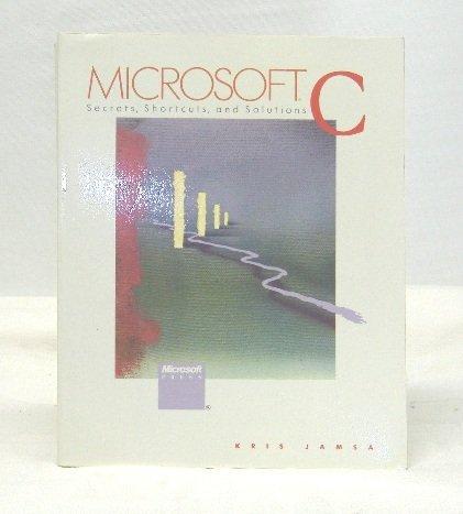 Microsoft C: Secrets, Shortcuts and Solutions; Jamsa