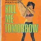 Kill Me Tomorrow; Prather, Shell Scott Mystery