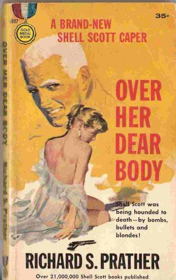 Over Her Dear Body; Prather, Shell Scott Mystery