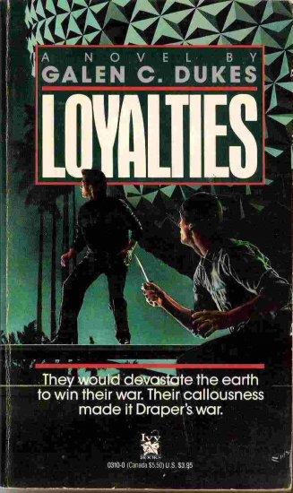 Loyalties; Galen C Dukes