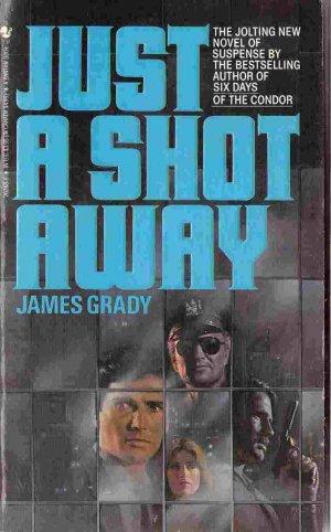 Just a Shot Away; James Grady