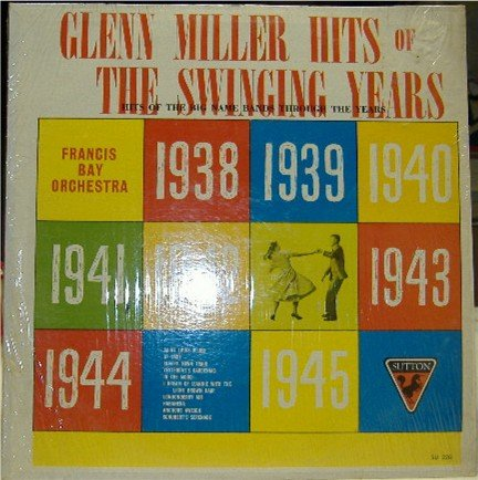 Glenn Miller Hits of the Swing Years; Francis Bay Orchestra