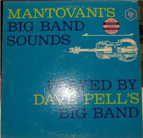 Mantovani's Big Band Sounds; Dave Pell's Big Band