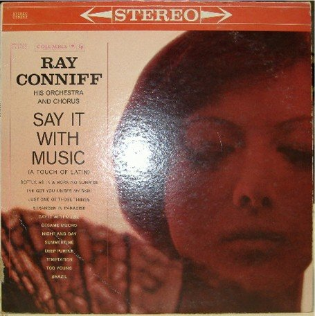 Say It With Music; Ray Conniff