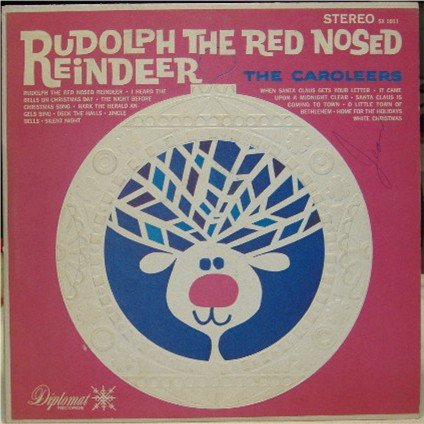 Rudolf the Red-Nosed Reindeer; The Caroleers
