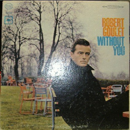 Without You; Robert Goulet