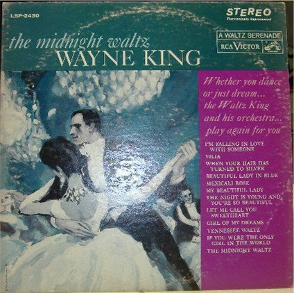 The Midnight Waltz; Wayne King