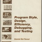 Program Style, Design, Efficiency, Debugging and Testing; Dennie Van Tassel