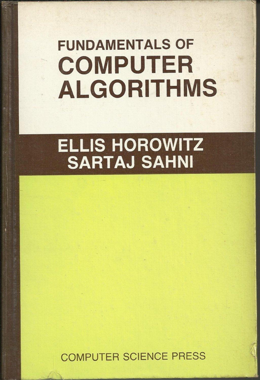 Fundamentals of Computer Algorithms; Elles Horowitz and Sartaj Sahni