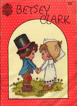 Betsey Clark Cross Stitch Patterns Booklet (Gloria & Pat Book 28)