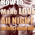 How to Make Love All Night