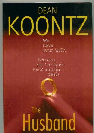 Dean Koontz book.....  The Husband