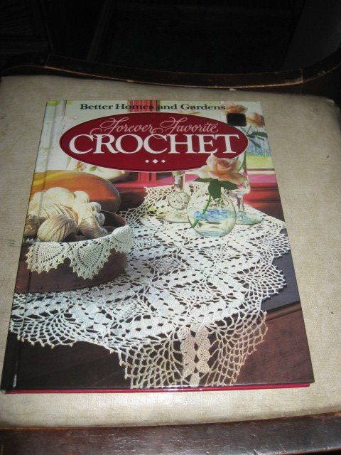 Better homes and Gardens Forever Favorite Crochet Book