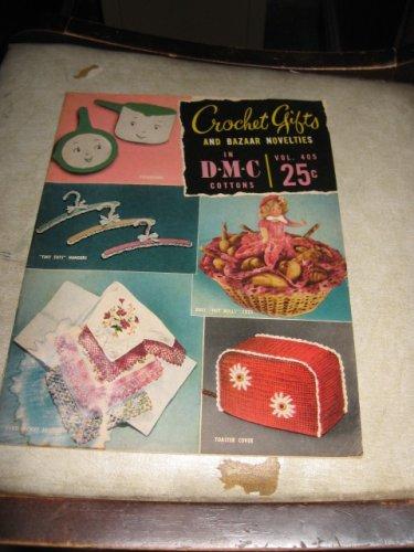 Crochet Gifts and Bazaar novelties in DMC cottons 405 crochet patterns