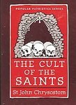 The Cult of the Saints - John Chrysostom
