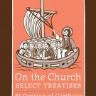 On the Church: Select Treatises - Cyprian of Cathage