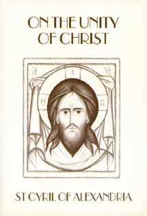 On the Unity of Christ - Cyril of Alexandria