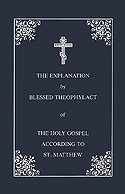 Blessed Theophylact Explanation of the New Testament (Volume I: The Gospel of St. Matthew) paperback