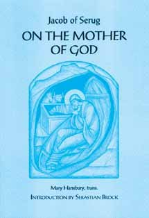 On the Mother of God - Jacob of Serug