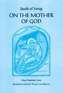 On the Mother of God - Jacob of Serug