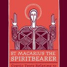 Macarius the Spiritbearer - Macarius of Egypt