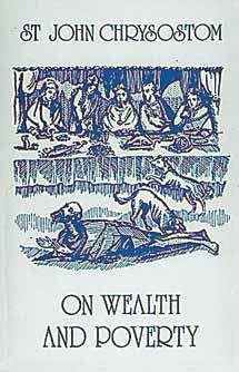 On Wealth and Poverty - John Chrysostom