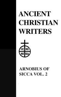 The Case Against the Pagans (Volume 2) - Arnobius of Sicca
