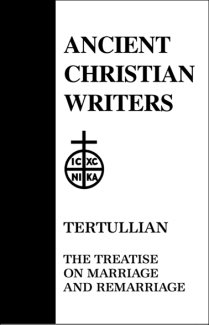 Treatises on Marriage and Remarriage - Tertullian