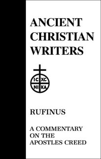 Commentary on the Apostles Creed - Rufinus