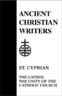 The Lapsed, The Unity of the Catholic Church - Cyprian of Carthage