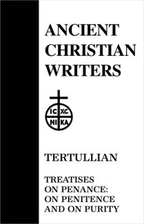 Treatises on Penance (On Penitence and Purity) - Tertullian
