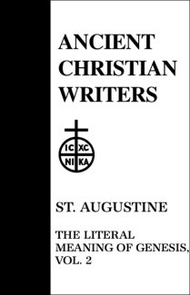 The Literal Meaning of Genesis (Volume 2) - Augustine